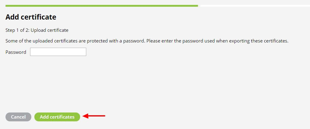 Enter password is any of the uploaded certificates requires a password.